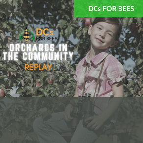 """Bee the Difference 'Orchards in the Community"""" Webinar Replay"""