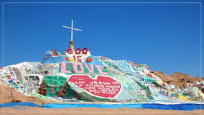 ESCAPE TO SALVATION MOUNTAIN, THE LAST FREE PLACE ON EARTH