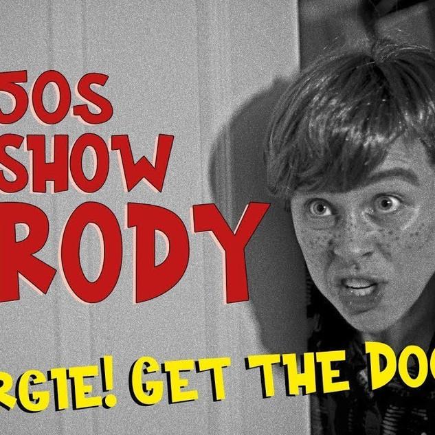 Georgie get the Door! (1950s TV Show Parody)