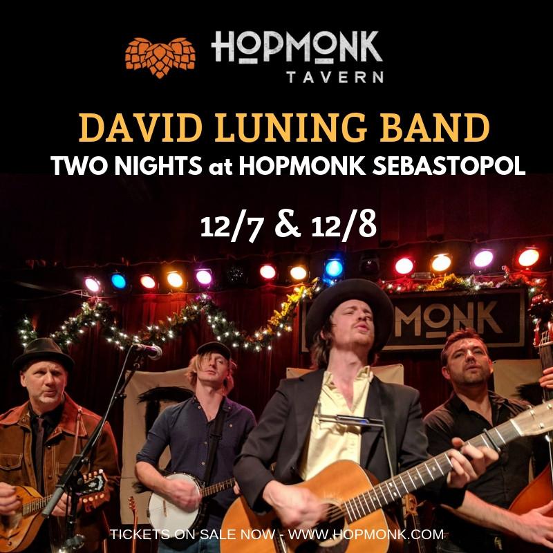 Two Nights At HopMonk Sebastopol! Dec 7 and Dec 8