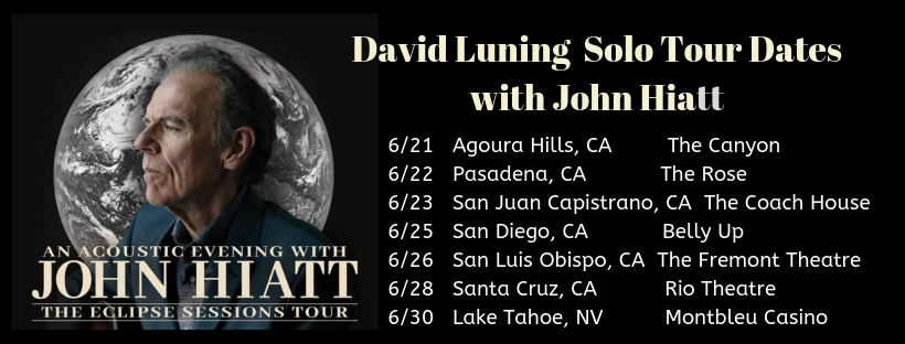 David Luning opens for John Hiatt for string of CA dates