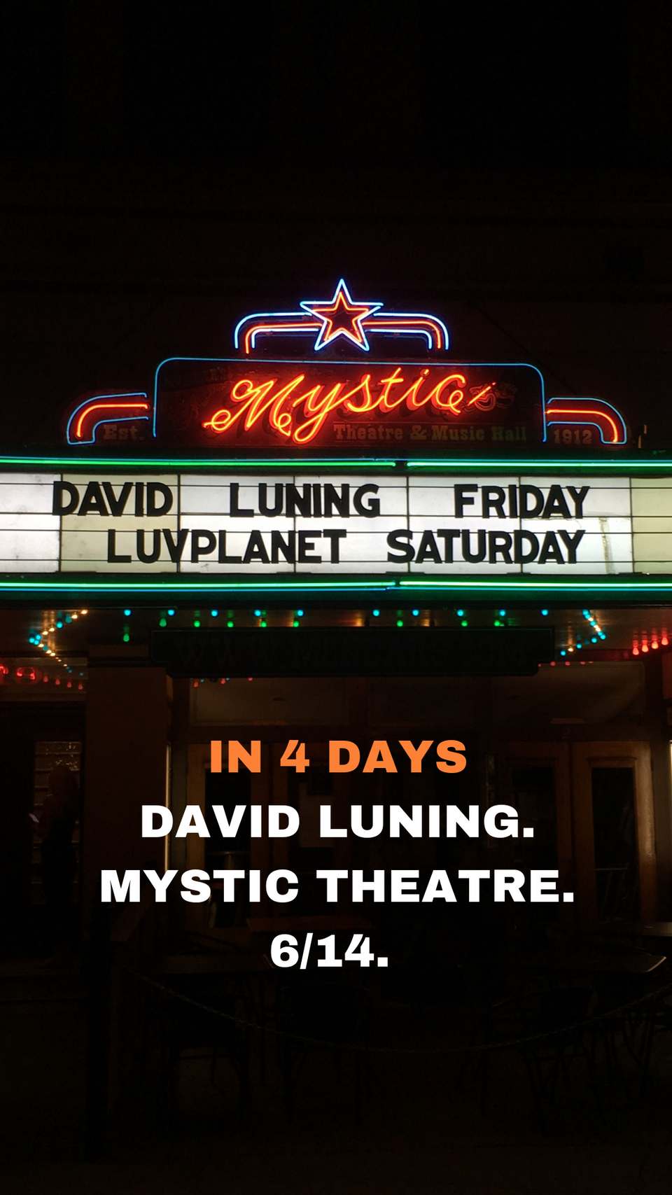 In 4 days! David Luning. Mystic Theatre. 6/14.