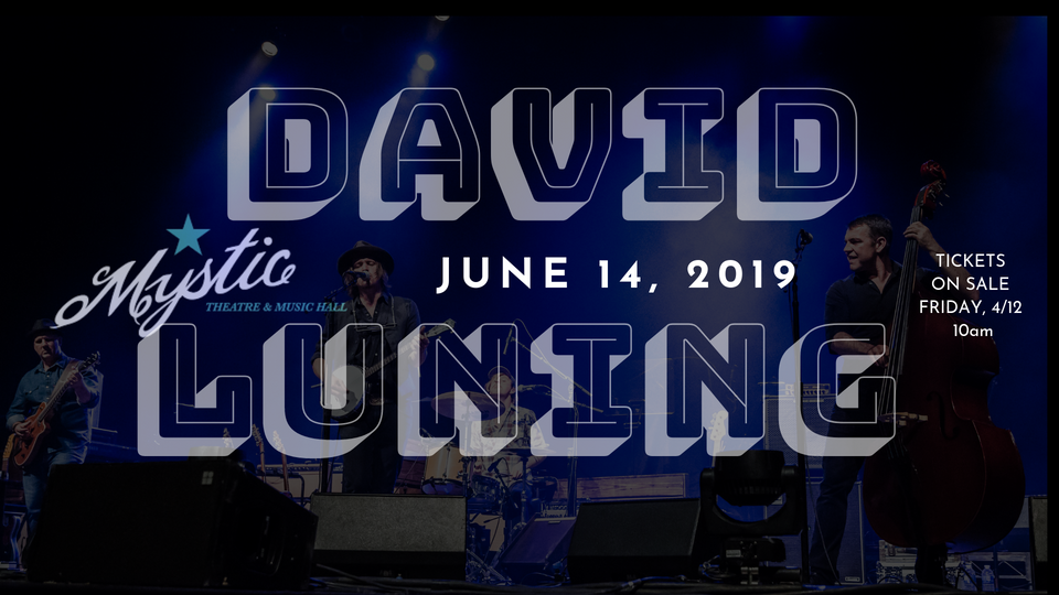 David Luning Band Headlines the Mystic June 14!
