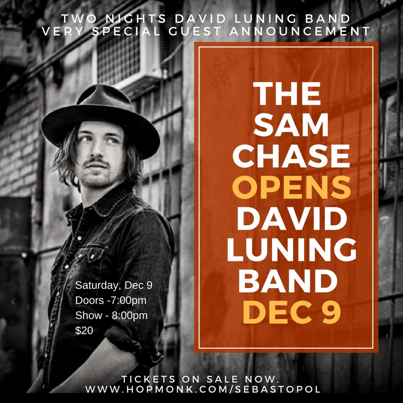 The Sam Chase joins as opener for the David Luning Band at Hopmonk on Dec 9!