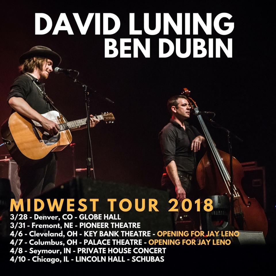 Catch David Luning & Ben Dubin on their Midwest Tour NOW!