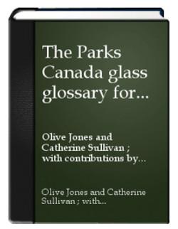 PARKS CANADA GLASS GLOSSARY