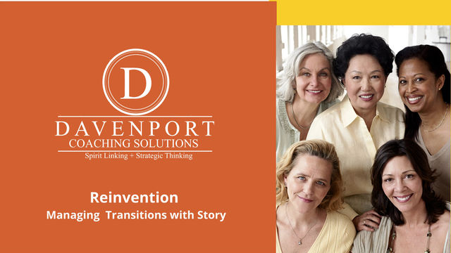 Reinvention: Managing Transitions with Story