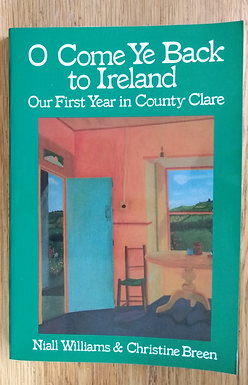 O ComeYe Back to Ireland, Our First Year in County Clear