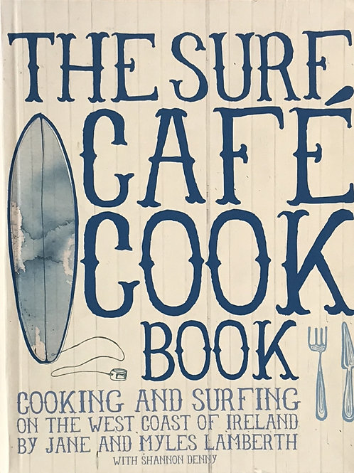 The Surf Café Cookbook by Jane and Myles Lamberth