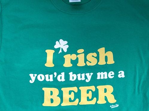 I'rish you would buy me a Beer medium