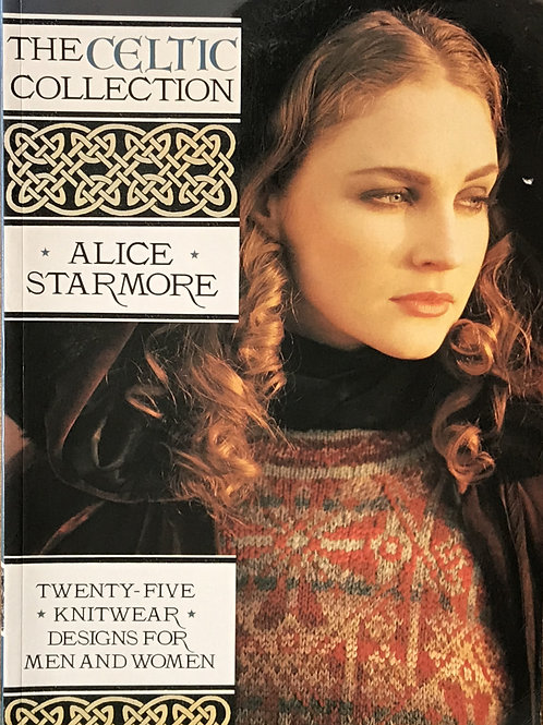 The Celtic Collection by Alice Starmore