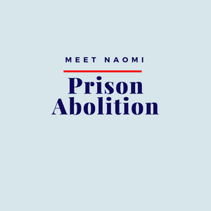 Naomi provides resources to read about prison abolition.
