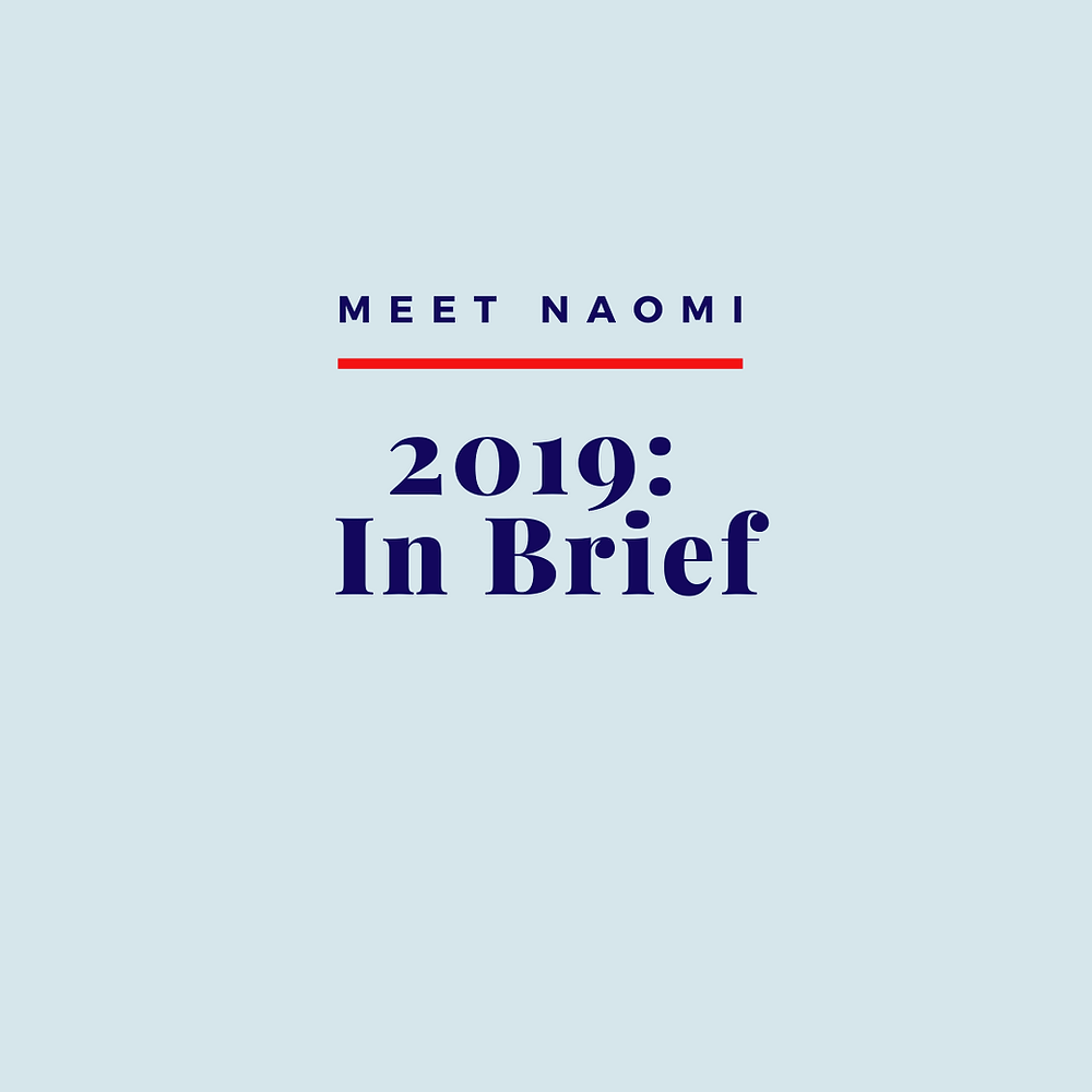 Naomi's 2019, In Brief