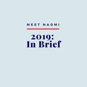Naomi's 2019, In Brief
