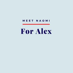 Image reads: Meet Naomi, For Alex