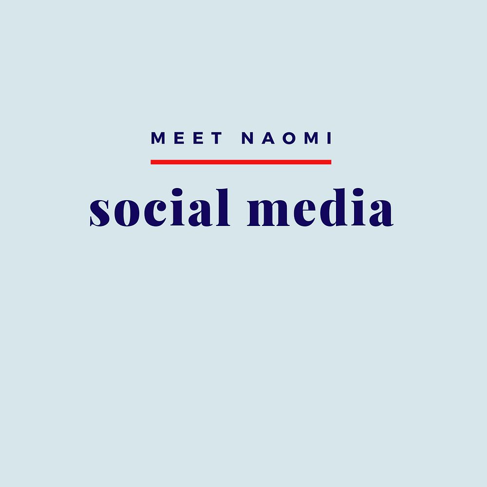 Image reads, Meet Naomi: Social Media