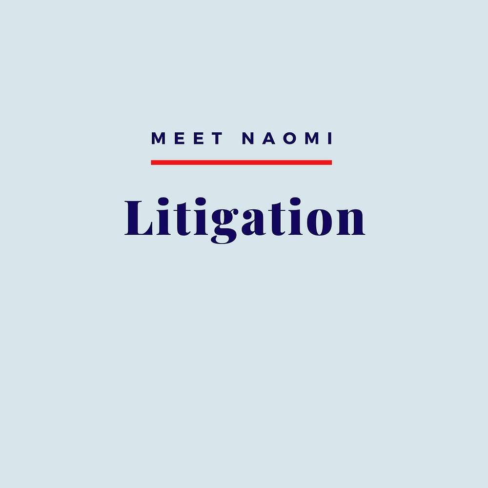 Naomi's Litigation Practice
