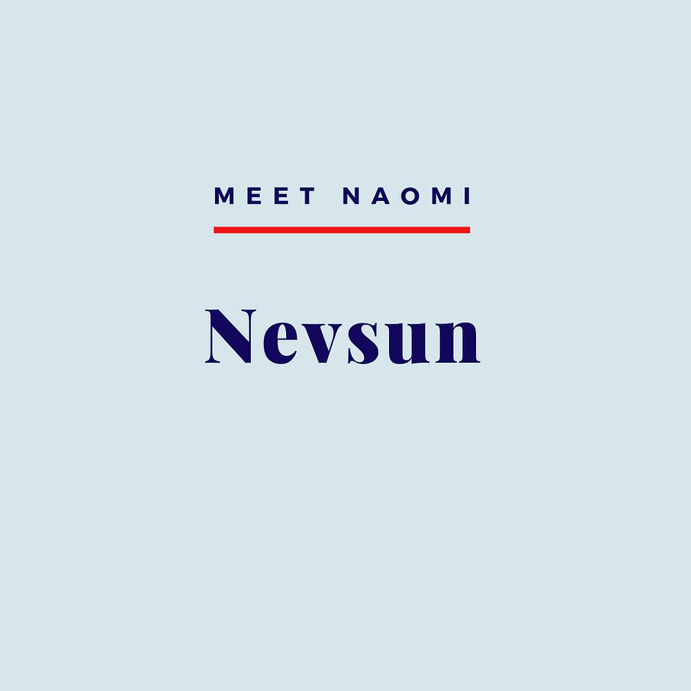 Image reads: Meet Naomi: Nevsun.