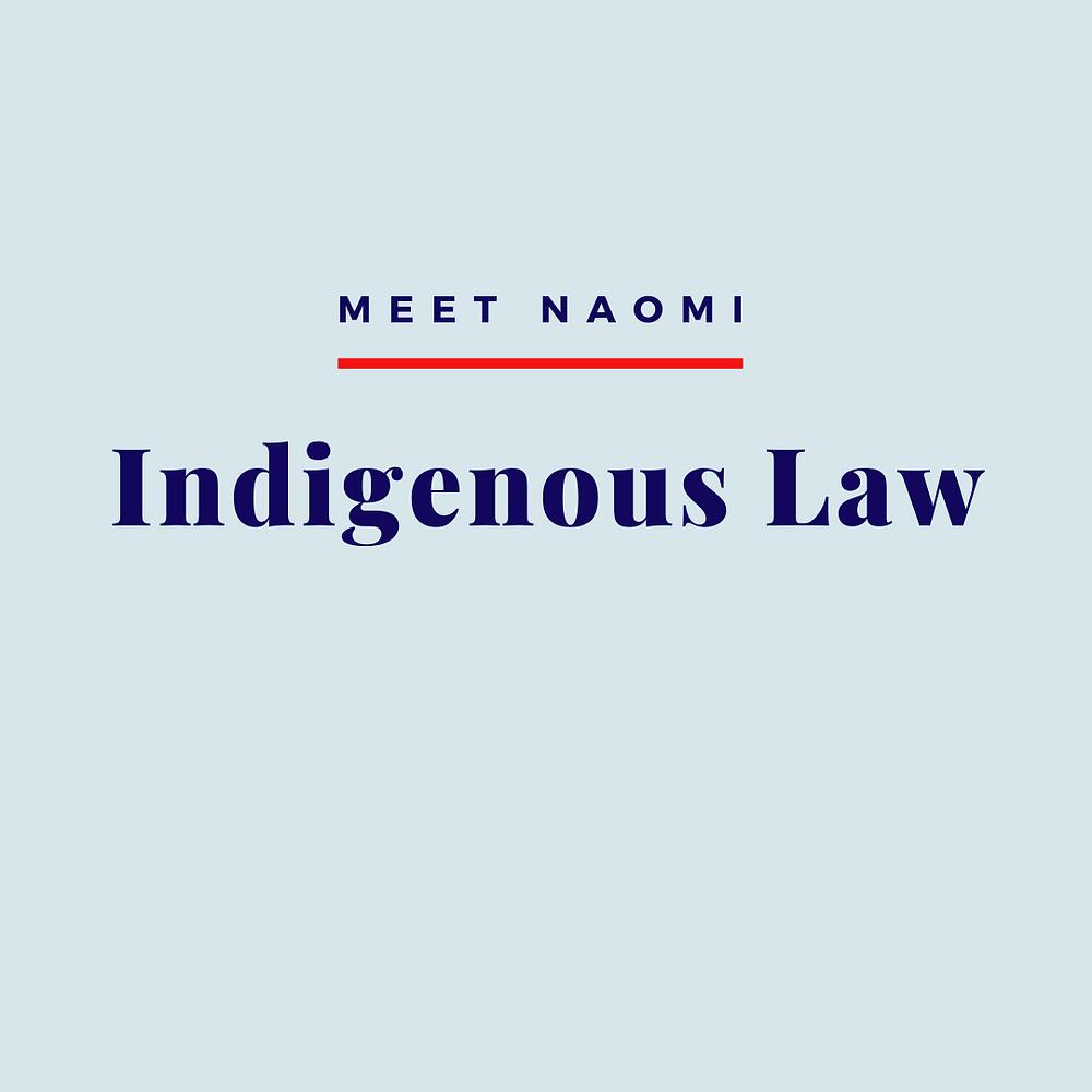 Naomi's Indigenous law practice.