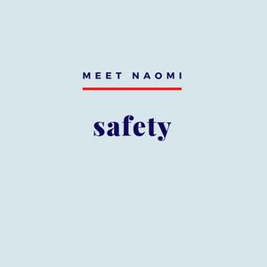 Image reads, Meet Naomi: Safety
