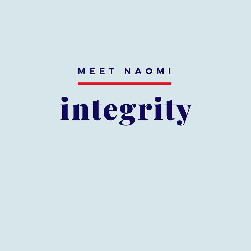 "Image reads, ""Meet Naomi: Integrity"""
