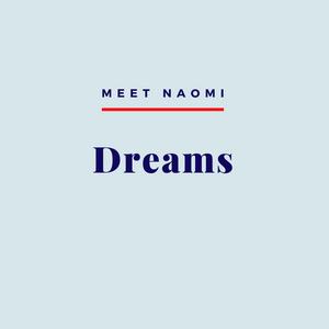 Image reads: Meet Naomi: Dreams.