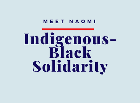 National Indigenous Peoples Day 2020: Indigenous-Black Solidarity