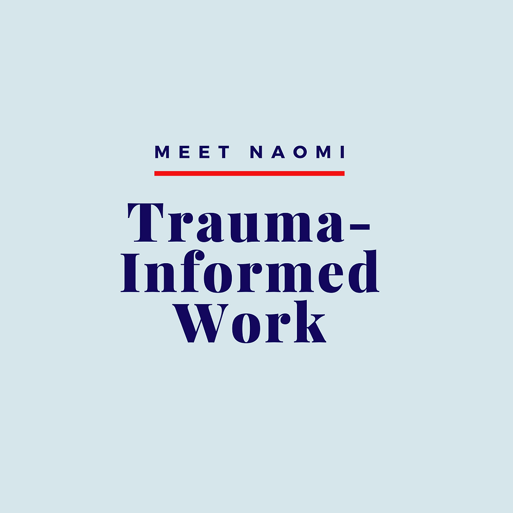 Naomi shares links to videos where she discusses trauma-informed work while experiencing trauma.