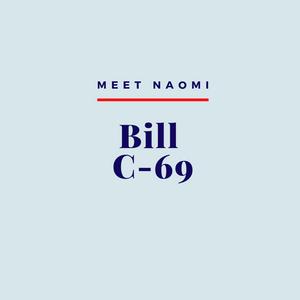 Image reads Meet Naomi: Bill C-69.