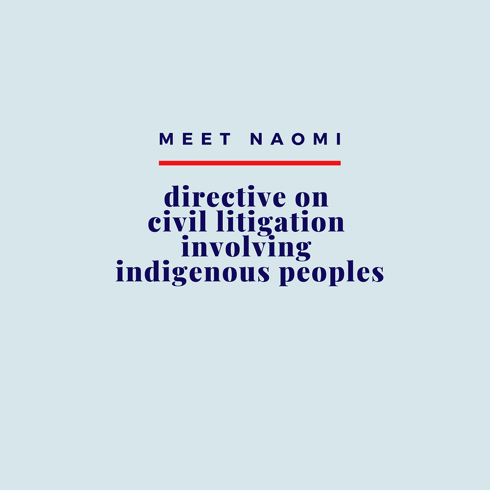 Image reads: Meet Naomi, Directive on Civil Litigation Involving Indigenous Peoples.