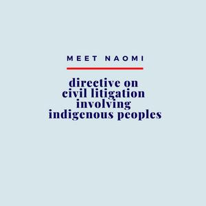Image reads: Meet Naomi, Directive on Civil Litigation Involving Indigenous Peoples.