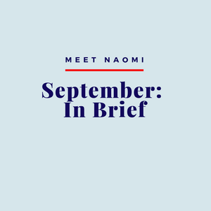 Image reads, Meet Naomi, September: In brief.