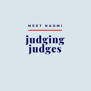 Image reads: Meet Naomi, Judging Judges
