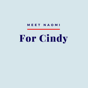 Meet Naomi: For Cindy