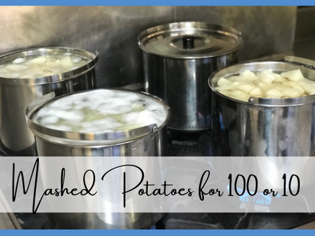 Mashed Potatoes for 100... or 10