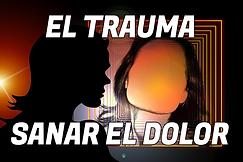 EL TRAUMA,SANAR EL DOLOR.png