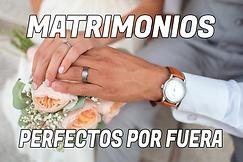 MATRIMONIOS PERFECTOS POR FUERA.png