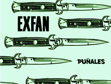 ya puedes ver PUÑALES el video single de adelanto del nuevo disco de EXFAN AUTOFICCIÓN