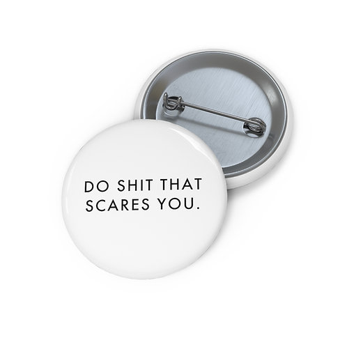Do Shit That Scares You Pin