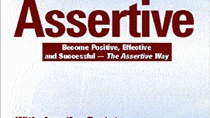 The Art Of Being Assertive