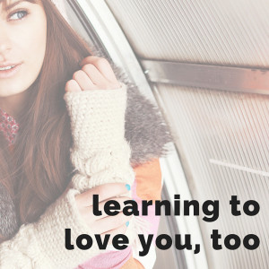 Learning to Love You, Too