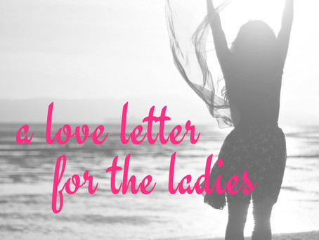 A Love Letter for the Ladies