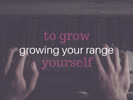 Growing your Range to Grow Yourself