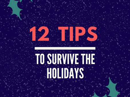 Surviving the Holidays (a.k.a. stress management, staying present, and saving your sanity)