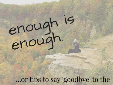 Enough is enough (or tips to say 'goodbye' to the voice that says you're not enough)