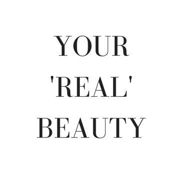 Your 'REAL' Beauty