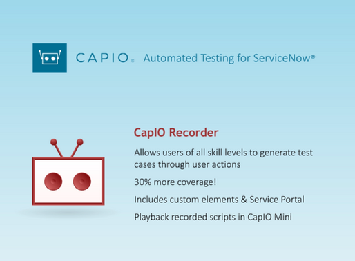CapIO Recorder Now includes Service Portal, Custom Elements and CapIO mini Integration