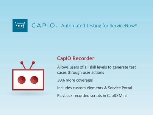 CapIO Recorder Now includes Service Portal, Custom Elements and CapIO mini Integration
