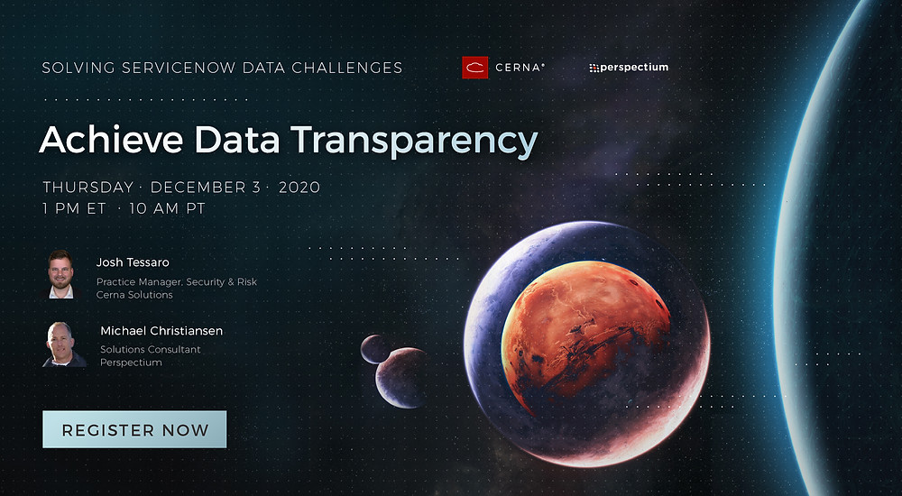 Achieve Data Transparency Webcast Series Perspectium and Cerna Solutions ServiceNow Data Challenges