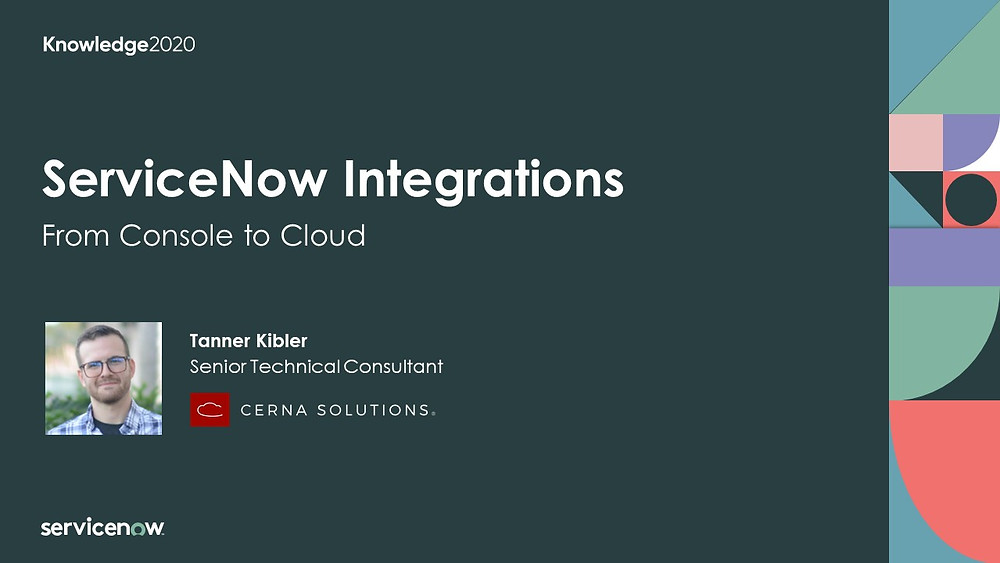 servicenow intgrations from console to cloud: cerna solution's tanner kibler presents